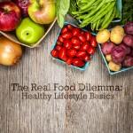 The Real Food Dilemma: Healthy Lifestyle Basics
